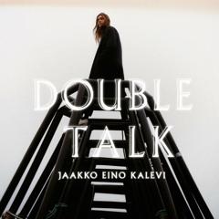 Jaakko Eino Kalevi - Double Talk