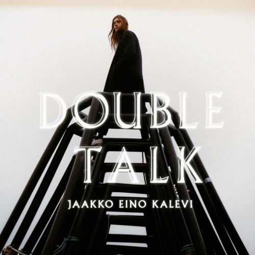 Jaakko Eino Kalevi / Double Talk