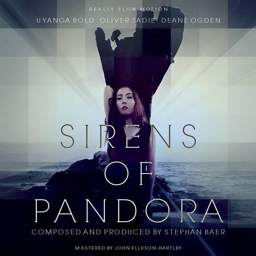 Sirens of Pandora – Stephan Baer, feat. Uyanga Bold, Oliver Sadie, Deane Ogden (ReallySlowMotion)