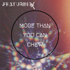 'More Than You Can Chew
