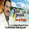 Julio Preciado ft La Orignal Banda Limon - Lloremos Por Ellas ( estreno 2015)