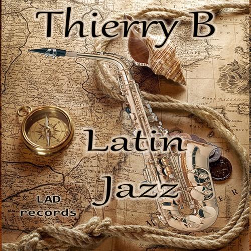 Thierry B - Latin Jazz (Deep Sax Short Mix) edited