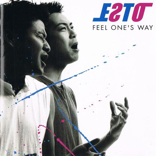 FEEL ONE'S WAY/ESTO