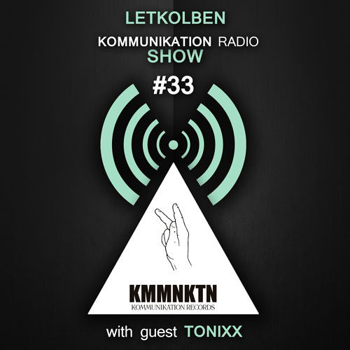 Kommunikation Radio Show 033 with guest TONIXX / Moscow