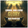 Common, John Legend- Glory (Daniel Franco Tropical Remix) [Click Buy x Free DNL]