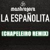 Mandragora - la spañolita (CHAPELEIRO REMIX)