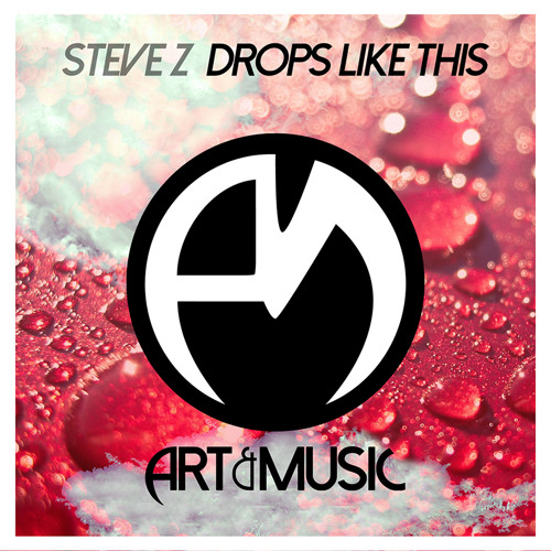 Steve Z - Drops Like This [FREE DOWNLOAD]