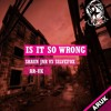 SHAUN JNR VS SILVERFOX - IS IT SO WRONG ( ORIGINAL MIX ) PREVIEW