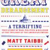 The Great Derangement by Matt Taibbi, read by David Slavin