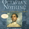 The Astonishing Life of Octavian Nothing, Traitor to the Nation, Volume 2: The Kingdom on the Waves by M.T. Anderson, read by Peter Francis James