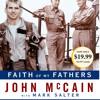 Faith of My Fathers by John McCain, Mark Salter, read by John McCain
