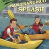 Ballpark Mysteries #7: The San Francisco Splash by David A. Kelly, read by Marc Cashman