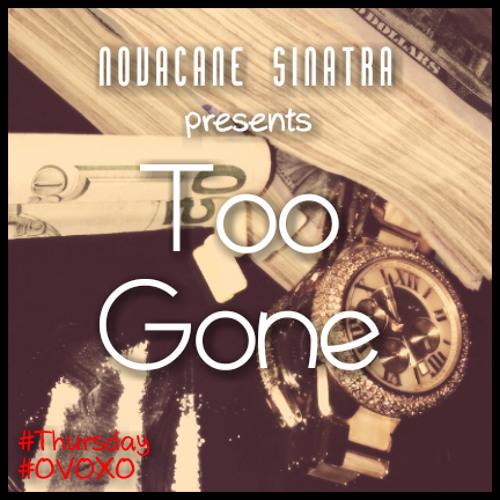 Novacane Sinatra - Too Gone