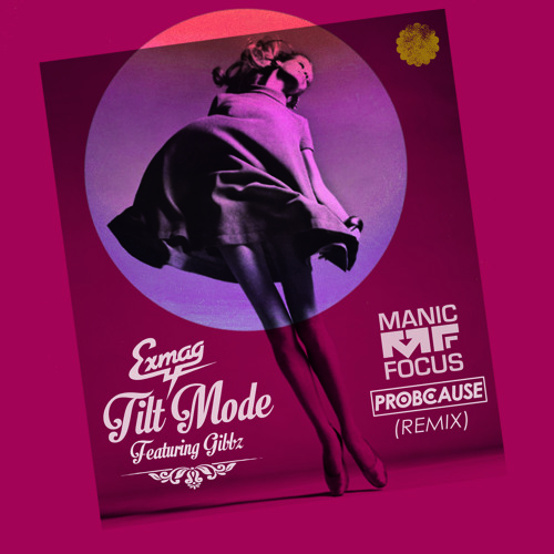 Exmag feat. Gibbz - Tilt Mode (Manic Focus and ProbCause Remix)