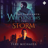 Audiobook Sample of Who Knows the Storm by Tere Michaels