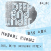 Dan Aux - Nobody Knows