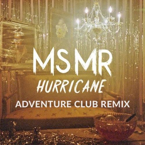 MS MR - Hurricane (Adventure Club Remix)