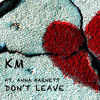 Don't Leave Ft. Anna Barnett