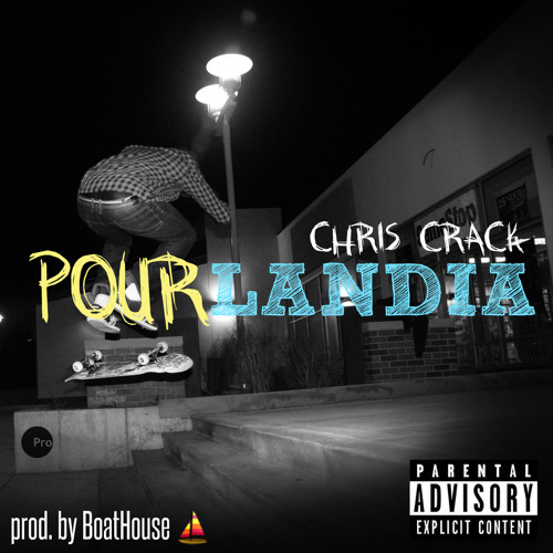 Chris Crack – Pourlandia