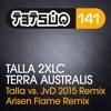 Talla 2XLC- Terra Australis (Talla Vs. JvD 2015 Remix) ASOT 706 Top 5 Beatport