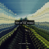 Top Of The World (West District Remix) [CONTEST WINNER]