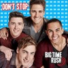 Free Download Big Time Rush - Don't Stop Mp3