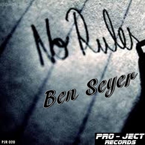 Ben Seyer-No Rules (original Mix)