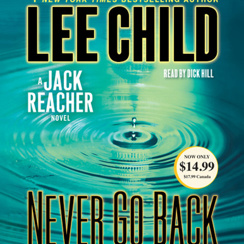 Never Go Back (with bonus novella High Heat) by Lee Child, read by Dick Hill