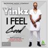 Yinkz - I Feel Good