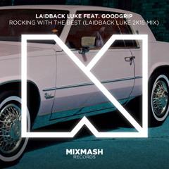 Laidback Luke Feat. Goodgrip - Rocking With The Best (Laidback Luke 2k15 Mix)