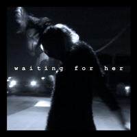 Lupa J - Waiting For Her
