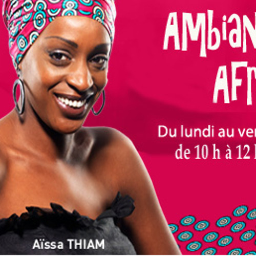 Émission Ambiance Africa / Africa N1 - 26 02 15