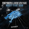 Download Endymion & High Voltage - About To Get Raw Mp3