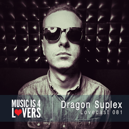 Lovecast Episode 081 - Dragon Suplex [Musicis4Lovers.com]