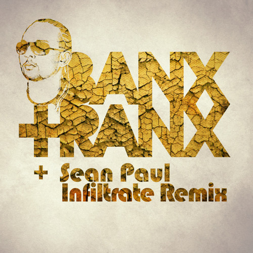 Sean Paul - Infiltrate (Banx & Ranx Remix)