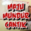 Download Lagu MAJU MUNDUR CANTIK