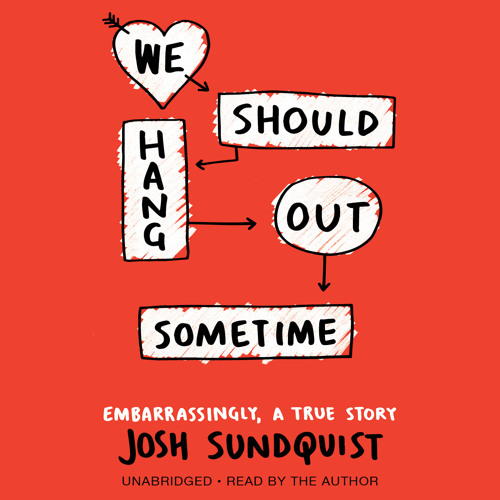 We Should Hang Out Sometime by Josh Sundquist, Read by the Author - Audiobook Excerpt
