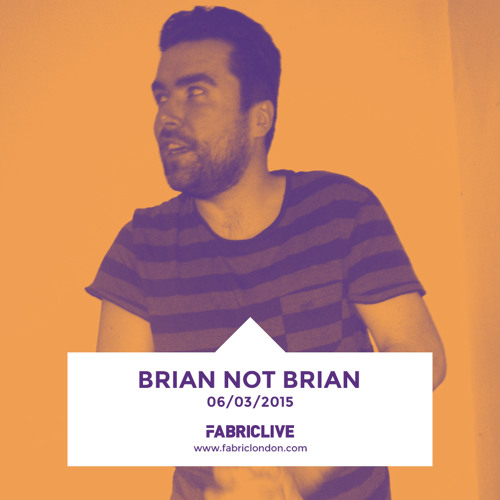 Brian Not Brian - FABRICLIVE Promo Mix