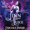 Jinn and Juice by Nicole Peeler, Read by Kara Bartell - Audiobook Excerpt
