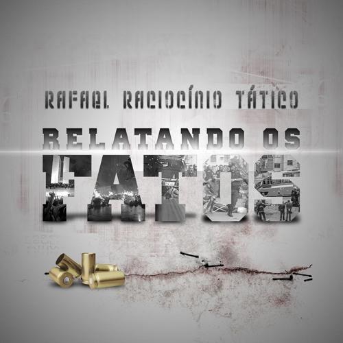 Rafael Raciocínio Tático - Relatando Os Fatos (Prod. Vertebrown)