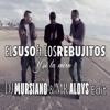 El Suso & Los Rebujitos - Y si la miro (Dj Mursiano & Mr Aloys Edit)
