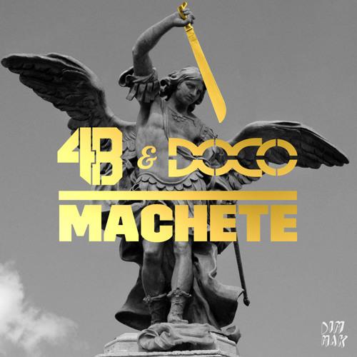 4B & DOCO - Machete