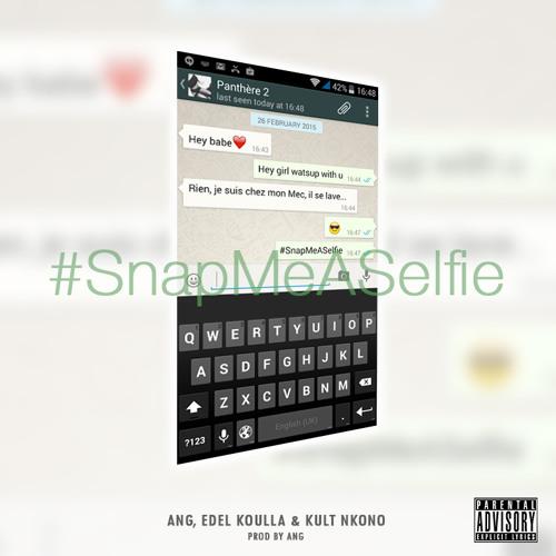 #SnapMeASelfie Feat Edel Koulla , Kult Nkono