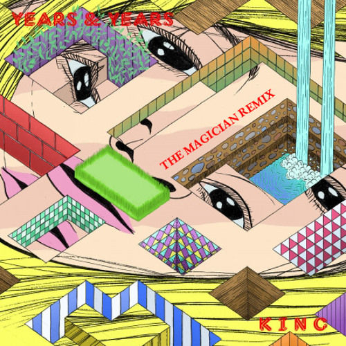 "Years & Years : ""King"" (The Magician Remix)"