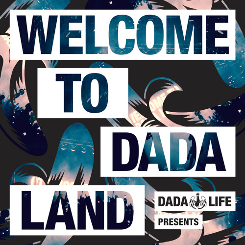 Dada Life - Welcome To Dada Land - OUT NOW
