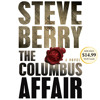 The Columbus Affair: A Novel (with bonus short story The Admiral's Mark) by Steve Berry, read by Scott Brick