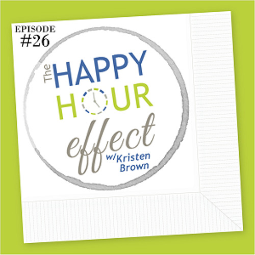 #26: Happy Hour Effect Mindset
