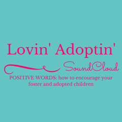 Positive Words  How To Encourage Your Foster And Adopted Children