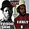TENOR SAW MEETS EARLY B MIXX
