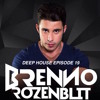 BRENNO ROZENBLIT - DEEP HOUSE MIX 2015 EPISODE 19